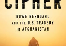 American Cipher: Bowe Bergdahl and the U.S. Tragedy in Afghanistan Introduction by Bill Fowler with Q & A by Sabina Dana Plasse