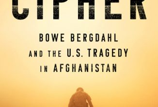 American Cipher: Bowe Bergdahl and the U.S. Tragedy in Afghanistan
